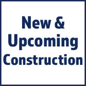 New & Upcoming Construction