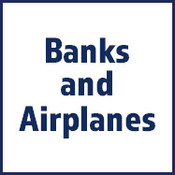 Banks & Airplanes