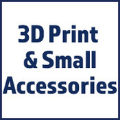 3D Print & Small Accessories